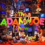 Adam and Joe Live!